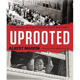 Uprooted - The Japanese American Experience During World War II by Alb