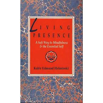 Living Presence - Sufi Way to Mindfulness and the Unfolding of the Ess