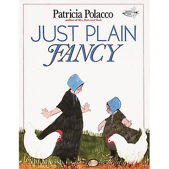 Just Plain Fancy by Patricia Polacco - 9780440409373 Book