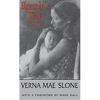 Rennies Way by Slone & Verna Mae