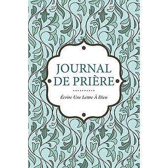Journal de Priere Ecrire Une Lettre a Dieu by Scott & Colin