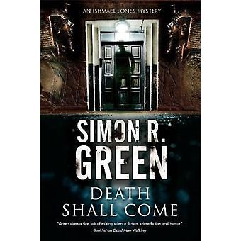 Death Shall Come by Simon Green