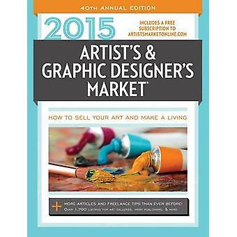 2015 konstnärer amp grafiska designers marknaden hur man säljer din konst och göra en levande inkluderar en gratis prenumeration på Artistsmarketonline.com fler artiklar och frilans tips än någonsin tidigare över 1 av redigerad av Mary Burzlaff Bostic