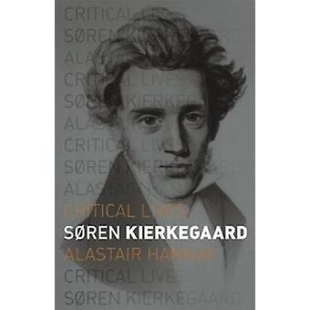 Soren Kierkegaard by Alistair Hannay
