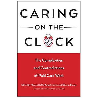 Caring on the Clock by Edited by Mignon Duffy & Edited by Amy Armenia & Edited by Clare L Stacey