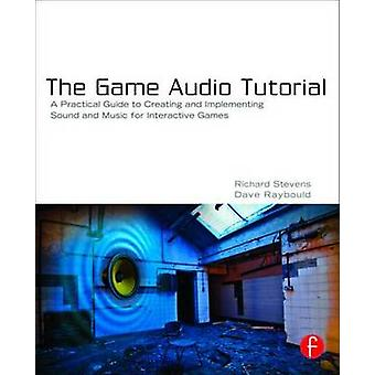 Game Audio Tutorial by Richard Stevens