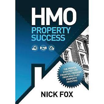 HMO Property Succes de bewezen strategie voor financiële vrijheid door middel van MultiLet Property Investeren door Fox & Nick