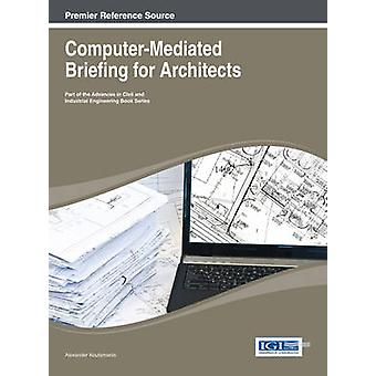 ComputerMediated Briefing for Architects by Koutamanis & Alexander