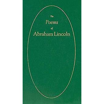 The Poems of Abraham Lincoln by Abraham Lincoln - 9781557091338 Book