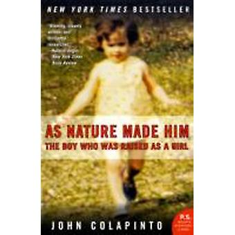 As Nature Made Him by Colapinto & John