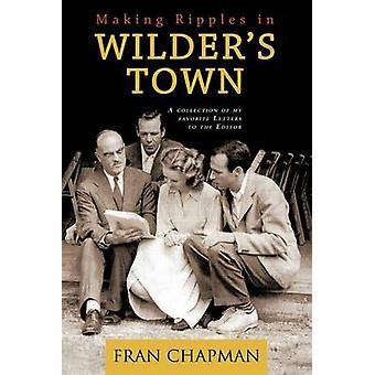 Making bølgene i Wilders Town en samling av mine favoritt brev til redaktøren av Chapman & Fran