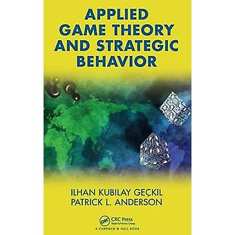 Applied Game Theory and Strategic Behavior by Geckil & Ilhan K.