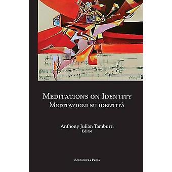 Meditations on Identity Meditazioni Su Identita by Tamburri & Anthony Julian