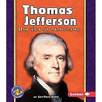 Thomas Jefferson: Una Vida de Patriotismo (Libros Paraa Avanzar -- Biograf as (Pull Ahead Books -- Biogr)