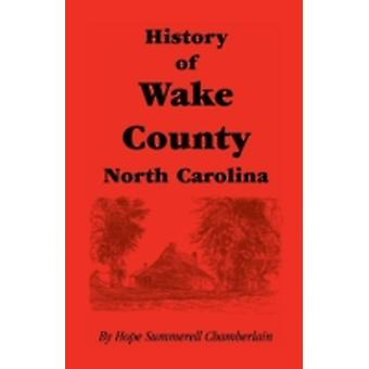 History of Wake County North Carolina by Summerell Chamberlain & Hope