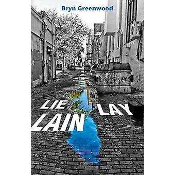 Lie Lay Lain by Greenwood & Bryn