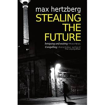 Stealing The Future by Hertzberg & Max