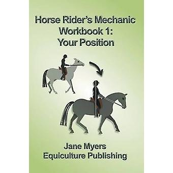 Horse Riders Mechanic Workbook 1 Your Position by Myers & Jane