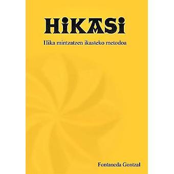 Hikasi by Fontaneda & Gontzal