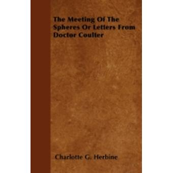 The Meeting Of The Spheres Or Letters From Doctor Coulter by Herbine & Charlotte G.