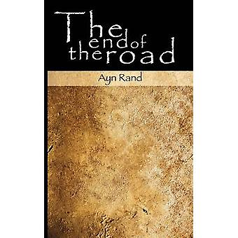 The End of the Road by Rand & Ayn