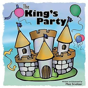 The Kings Party by Smeltzer & Matt