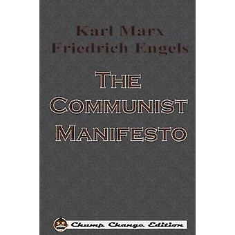 The Communist Manifesto Chump Change Edition by Marx & Karl