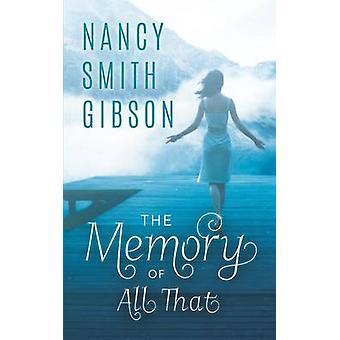 The Memory of All That by Gibson & Nancy Smith