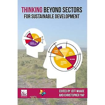 Thinking Beyond Sectors for Sustainable Development by Waage & Jeff