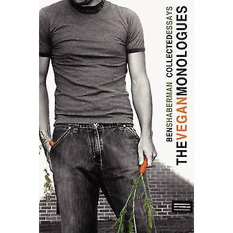 The Vegan Monologues by Shaberman & Ben A.
