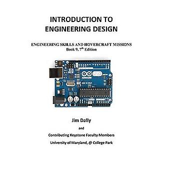 Introduction to Engineering Design Book 9 7th Edition Engineering Skills and Hovercraft Missions by Dally & James W