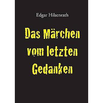 Das Marchen Vom Letzten Gedanken by Hilsenrath & Edgar