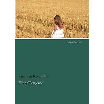 Ellen Olestjerne by Reventlow & Fanny Zu