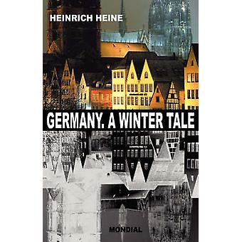 Germany. A Winter Tale Bilingual Deutschland. Ein Wintermaerchen by Heine & Heinrich