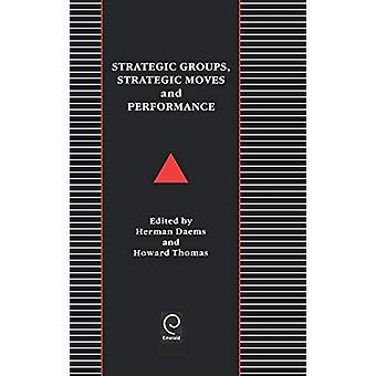 Strategic Groups - Strategic Moves and Performance by Herman Daems -