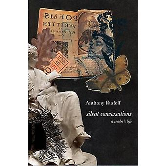 Silent Conversations - A Reader's Life by Anthony Rudolf - 97808574208