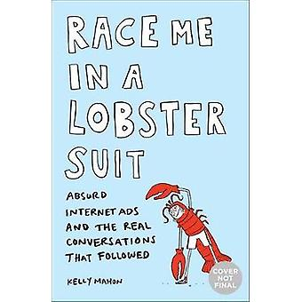 Race Me in a Lobster Suit - Absurda Internet-annonser och Real Conversat