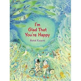 I'm Glad That You're Happy by Nahid Kazemi - 9781773061221 Book