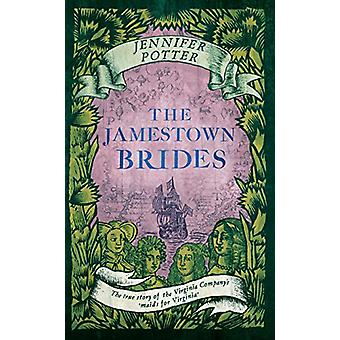 The Jamestown Brides - The Bartered Wives of the New World by Jennifer