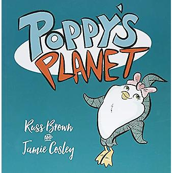 Poppy's Planet by Russ Brown - 9781910265581 Book