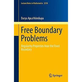 Free Boundary Problems - Regularity Properties Near the Fixed Boundary
