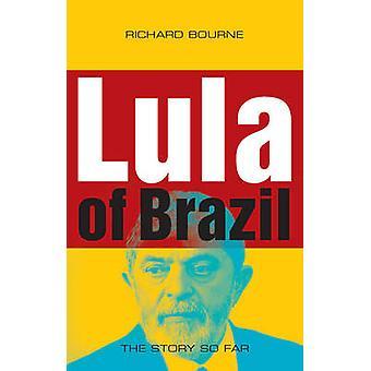 Lula do Brasil - a história até agora por Richard Bourne - Bo 9781848130111