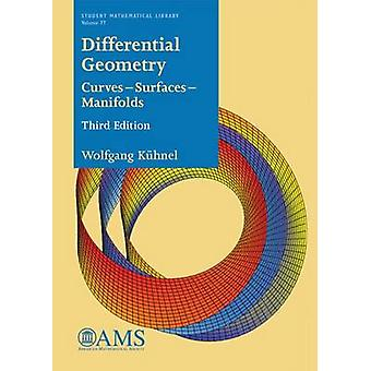 Differential Geometry - Curves - Surfaces - Manifolds by Wolfgang Kuhn