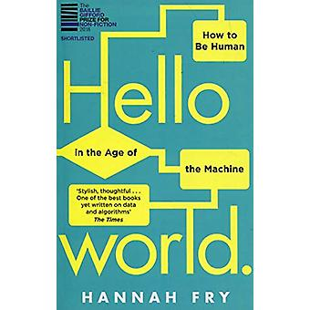 Hello World - How  to be Human in the Age of the Machine by Hannah Fry