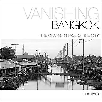 Vanishing Bangkok - The Changing Face of the City by Ben Davies - 9786