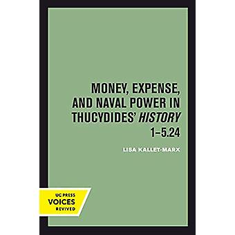 Money - Expense - and Naval Power in Thucydides' History 1-5.24 by Li