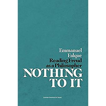 Nothing to It - Reading Freud as a Philosopher by Emmanuel Falque - 97