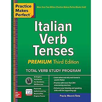 Practice Makes Perfect - Italiaanse werkwoord tenses - Premium Derde Editie b