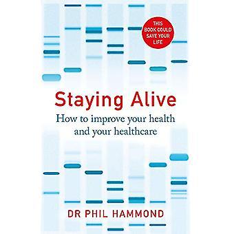 Rimanere vivi - Come migliorare la vostra salute e la vostra salute da Dr P