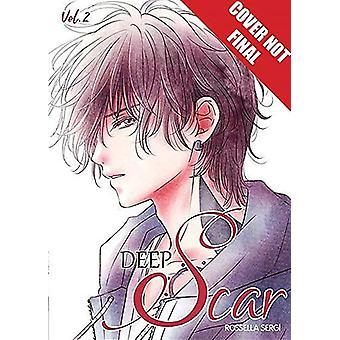 Deep Scar - Volume 2 by Rossella Sergi - 9781427861542 Book